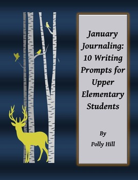 January Journaling:  10 Writing Prompts for Upper Elementa