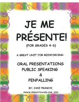 Je Me Presente - French oral presentations - Grade 4-8