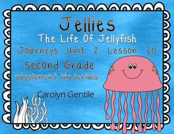 Jellies Journeys Unit 2 Lesson 10 2nd Grade Supplement Materials