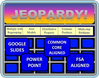 Jeopardy 4th Grade Common Core Multiplying 2 digit by 2 digit