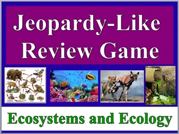 Jeopardy-Like Review Game - Ecology and Ecosystems - Uniqu