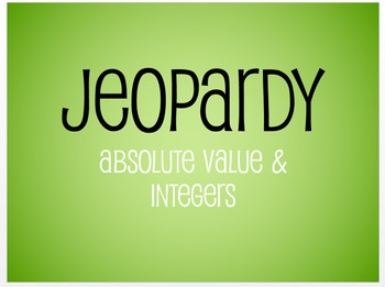 Jeopardy Game - Absolute Value & Operations With Integers