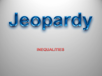 Jeopardy - Inequalities