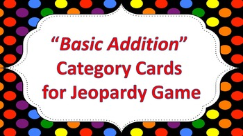 """Jeopardy Question Cards """"Basic Addition"""""""