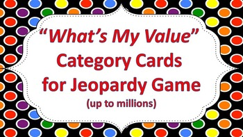 """Jeopardy Question Cards """"What's My Value?"""" ((Value of Numb"""