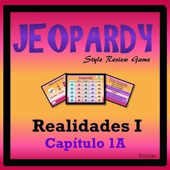 Jeopardy Review - Realidades I - Ch 1A