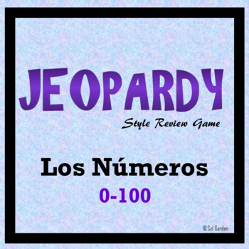 Jeopardy Review - Spanish Numbers 1 - 100