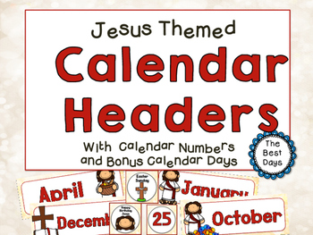 Jesus / Christian Themed Classroom Decor:   Calendar Headers