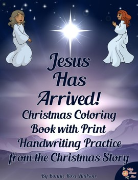 Jesus Has Arrived! Christmas Story Coloring Book
