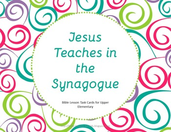 Jesus Teaches in the Synagogue-Bible Lesson Task Cards