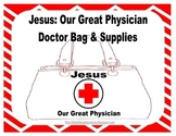 Jesus the Great Physician Doctor Kit Printable