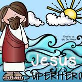 Jesus the Superhero Unit Plan
