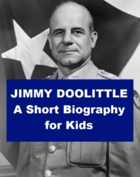 Jimmy Doolittle - A Short illustrated biography for Kids