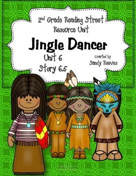 Jingle Dancer Reading Street 2nd Grade 2008 Unit 6 Story 5