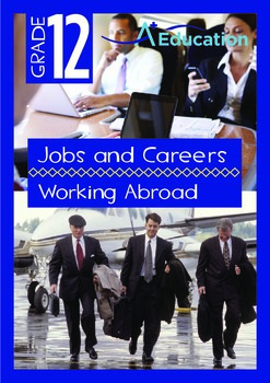 Jobs and Careers - Working Abroad - Grade 12