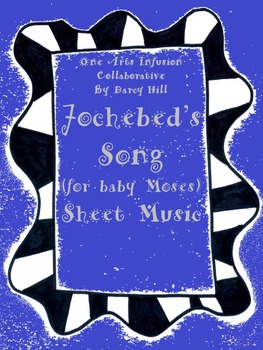 """Jochebed's Song (for baby Moses) """"I Will Hide You In The R"""