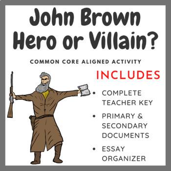 John Brown: Hero or Villain? (Common Core Aligned)