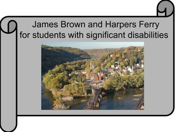 John Brown and Harpers Ferry for Students with Significant