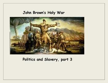 John Brown's Holy War: Abolitionists, Slave Revolt, and Re