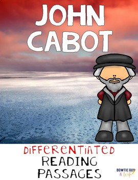 John Cabot Differentiated Reading Passages & Comprehension