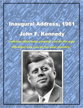 "John F. Kennedy Inaugural Address, 1961 ""What you can do f"