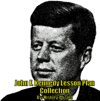John F. Kennedy Lesson Plan Collection (History Wizard)