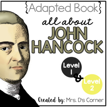 John Hancock Adapted Books { Level 1 and Level 2 } All Abo