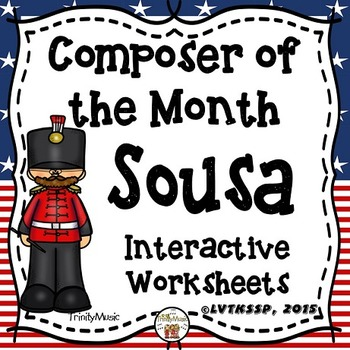 John Philip Sousa Interactive Worksheets (Composer of the Month)