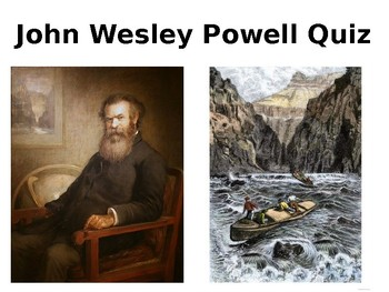 John Wesley Powell Story and Quiz