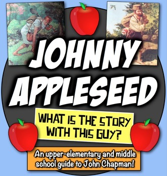 Johnny Appleseed: What is the story with this guy? A guide