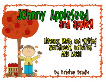 Johnny Appleseed and Apples Literacy, Science, Writing, Ma