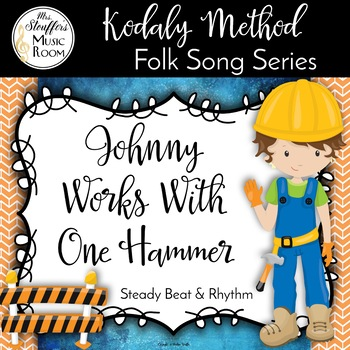 Johnny Works With One Hammer {Steady Beat} {Rhythm}