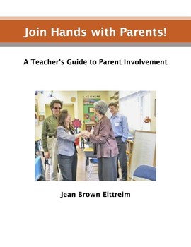 Join Hands with Parents: A Teacher's Guide to Parental Inv