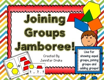 Joining Groups Jamboree!  Equal Groups, Joining Groups & A