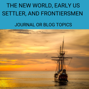Discussion,Journal or Blog- The New World, Early Settler a