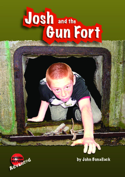 Josh and the Gun Fort – Easy reading mileage for reluctant