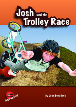 Josh and the Trolley Race – Easy-reading mileage for reluc
