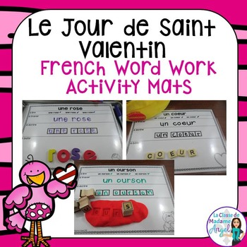 La Saint Valentin:  Valentine Themed Word Work Activity Ma