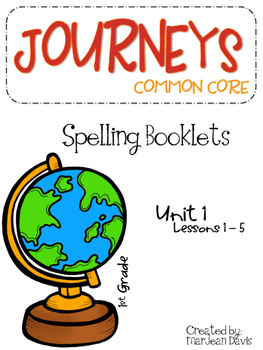 Journey's Common Core Grade 1 - Spelling Booklets Unit 1