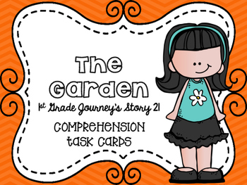 Journey's First Grade Lesson 21 The Garden Comprehension T