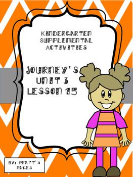 Journey's Kindergarten Unit 3 Lesson 15 Supplemental Activities