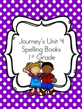 Journey's Unit 4 Spelling Book