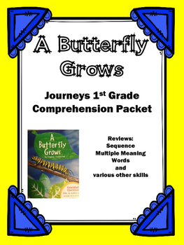 "Journeys 1st Grade ""A Butterfly Grows"" Comprehension Packet"
