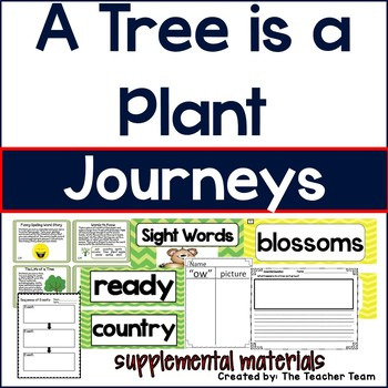 A Tree is a Plant Journeys 1st Grade Supplemental Materials