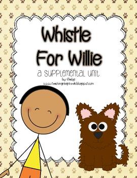 Journeys 1st Grade~Whistle for Willie {Unit 5, Lesson 23}