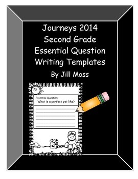 """Journeys 2014 2nd Grade """"Essential Question"""" Writing Templates"""