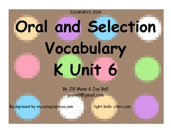 Journeys 2014 Oral and Selection Vocabulary Kindergarten Unit 6