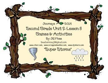 Journeys 2014 Second Grade Unit 2 Lesson 8: Super Storms