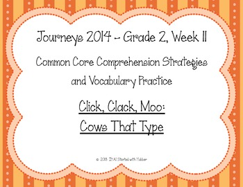 2nd Grade Journeys 2014, Week 11, Click, Clack, Moo Compre
