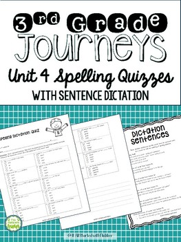 Journeys 2014 Third Grade, Unit 4, Spelling Quizzes and Se